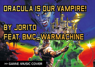 Dracula is our Vampire de Jorito ft. BMC_WarMachine