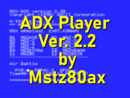 ADX Player Ver. 2.2 by Mstz80ax