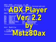 ADX Player Ver. 2.2 por Mstz80ax