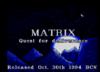 Matrix: Quest for Deliverance
